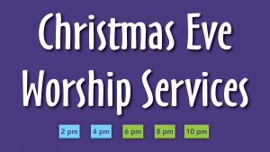 Christmas Eve Worship Services at Parker UMC. We have a 2, 4, 6, 8 and 10 p.m. service. Click the image for more details.