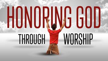 Honoring God Through Worship Featured Image